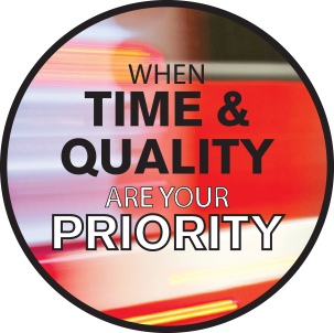 When time and quality are your priority